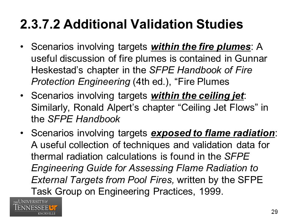 2.3.7.2 Additional Validation Studies Scenarios involving targets within the fire plumes: A useful discussion of fire plumes is contained in Gunnar He