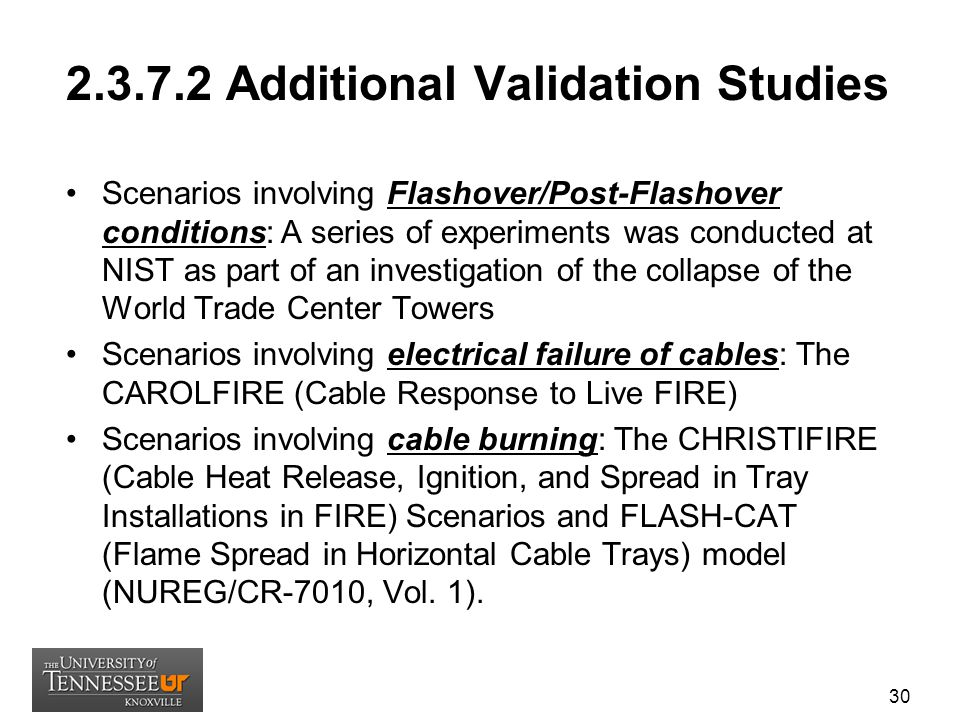 2.3.7.2 Additional Validation Studies Scenarios involving Flashover/Post-Flashover conditions: A series of experiments was conducted at NIST as part o