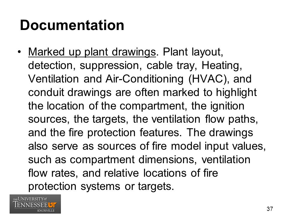Documentation Marked up plant drawings. Plant layout, detection, suppression, cable tray, Heating, Ventilation and Air-Conditioning (HVAC), and condui