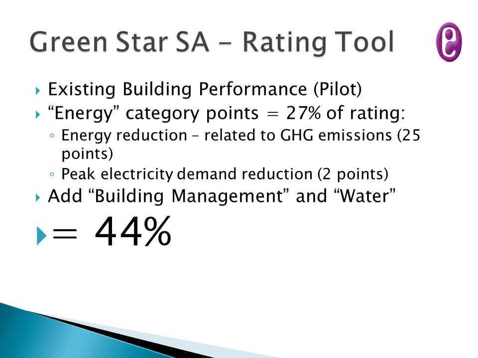 """ Existing Building Performance (Pilot)  """"Energy"""" category points = 27% of rating: ◦ Energy reduction – related to GHG emissions (25 points) ◦ Peak e"""