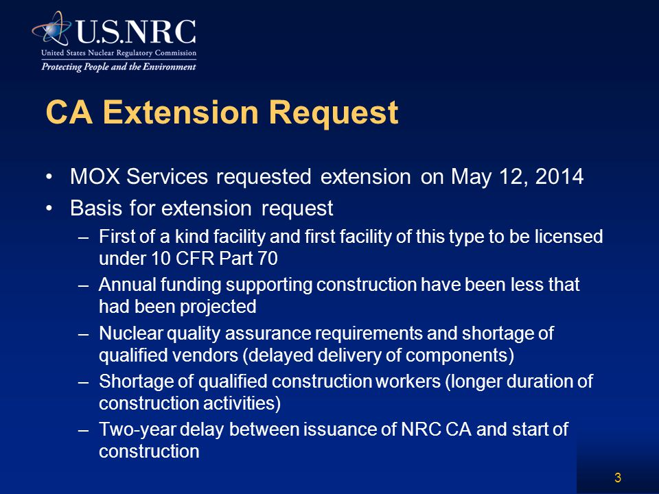 CA Extension Request (Continued) More time needed to complete construction of: –Key structures including Emergency generator building and reagents processing building –Completion of ventilation, fire detection and suppression, diesel generator and support systems, process units and gloveboxes.