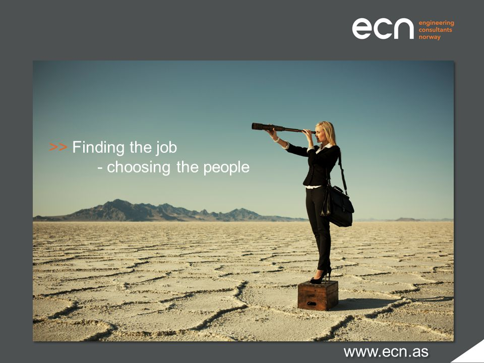 >> Finding the job - choosing the people www.ecn.as