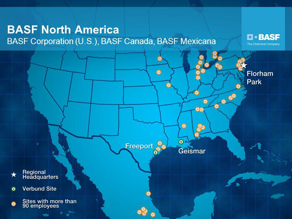 BASF North America BASF Corporation (U.S.), BASF Canada, BASF Mexicana
