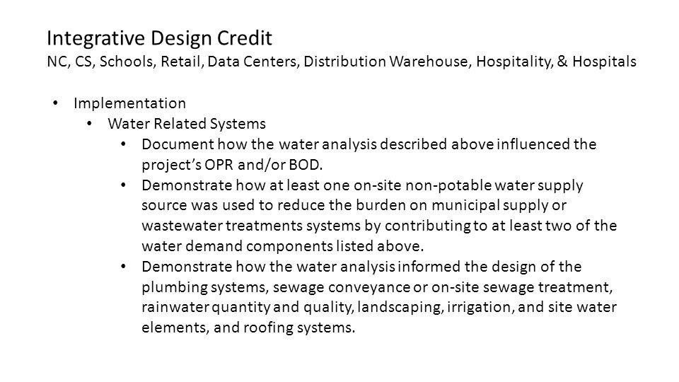 Implementation Water Related Systems Document how the water analysis described above influenced the project's OPR and/or BOD.