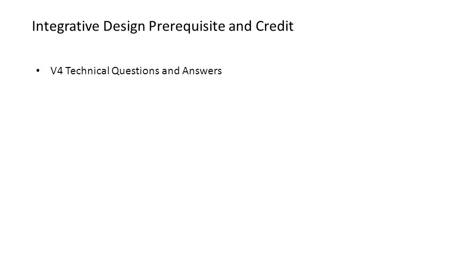 V4 Technical Questions and Answers Integrative Design Prerequisite and Credit