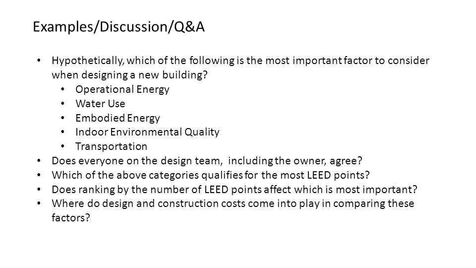 Hypothetically, which of the following is the most important factor to consider when designing a new building.