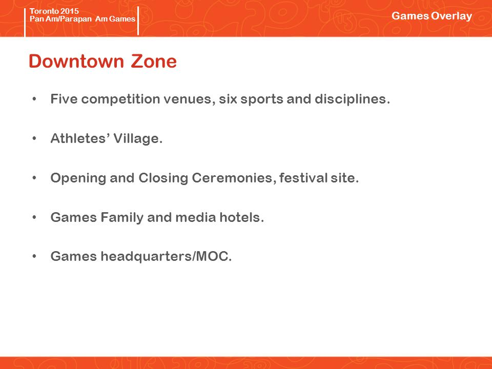 Pan/Parapan Am Toronto 2015 Pan Am/Parapan Am Games Five competition venues, six sports and disciplines.