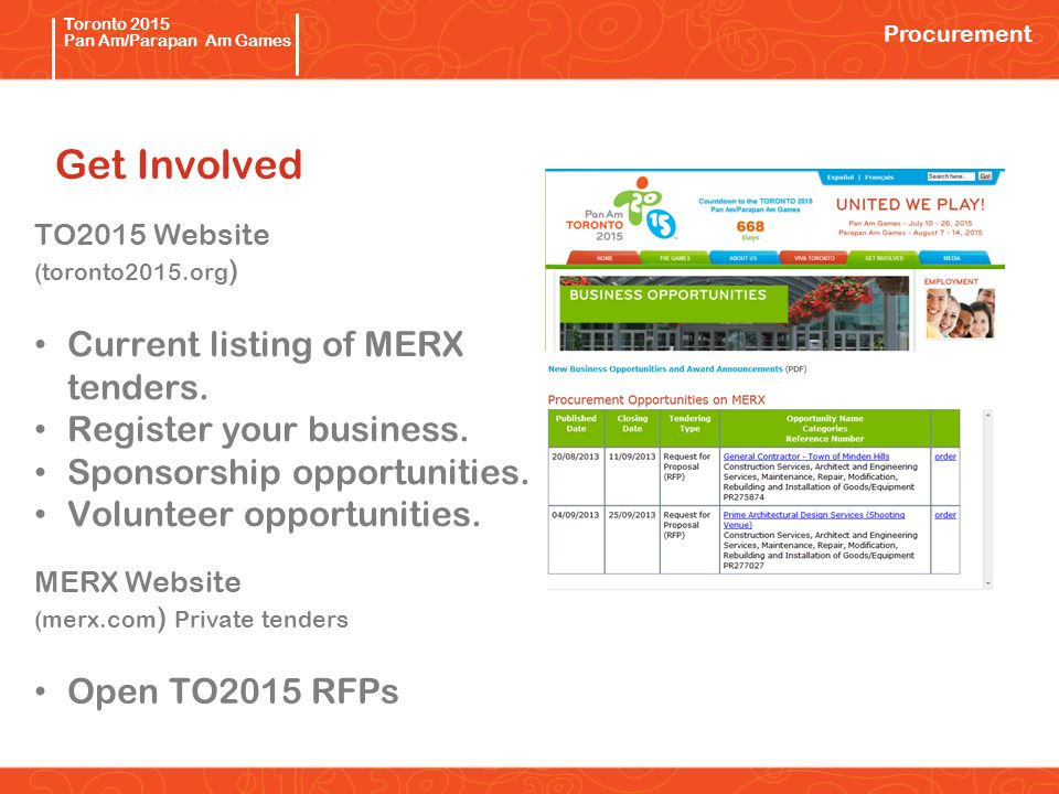 Pan/Parapan Am Toronto 2015 Pan Am/Parapan Am Games Get Involved TO2015 Website (toronto2015.org ) Current listing of MERX tenders.