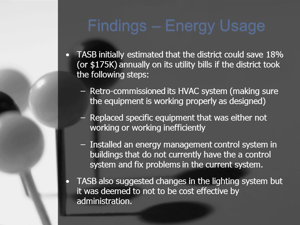 TASB initially estimated that the district could save 18% (or $175K) annually on its utility bills if the district took the following steps: –Retro-co