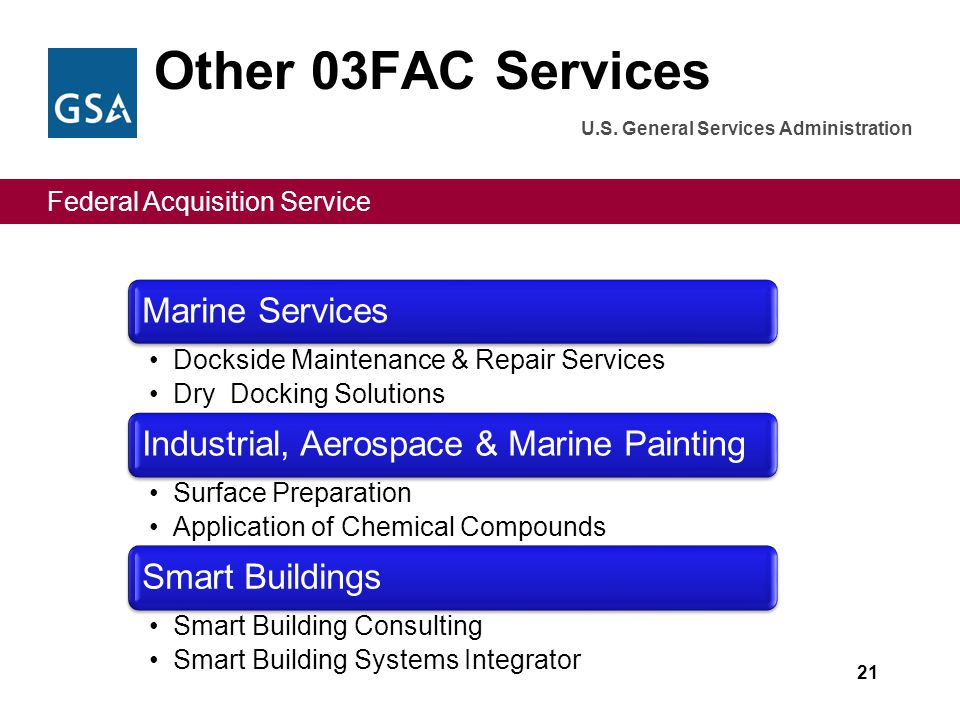Federal Acquisition Service U.S. General Services Administration Other 03FAC Services 21 Marine Services Dockside Maintenance & Repair Services Dry Do