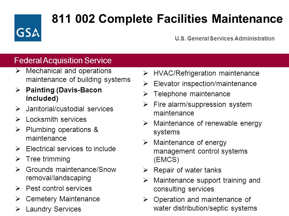 Federal Acquisition Service U.S. General Services Administration 811 002 Complete Facilities Maintenance  Mechanical and operations maintenance of bu