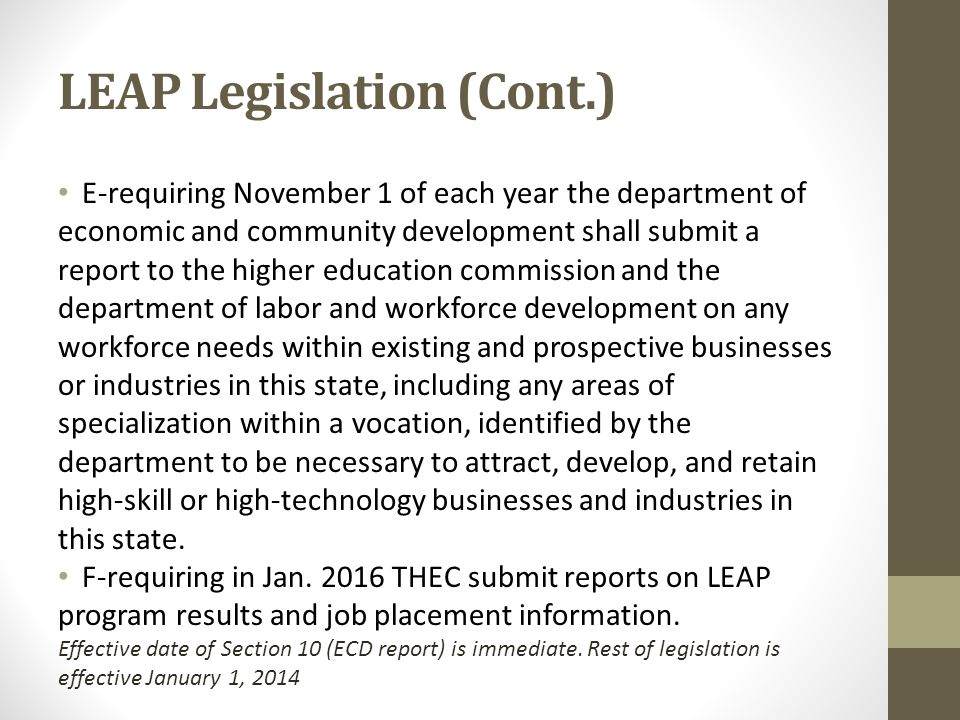 LEAP Legislation (Cont.) E-requiring November 1 of each year the department of economic and community development shall submit a report to the higher