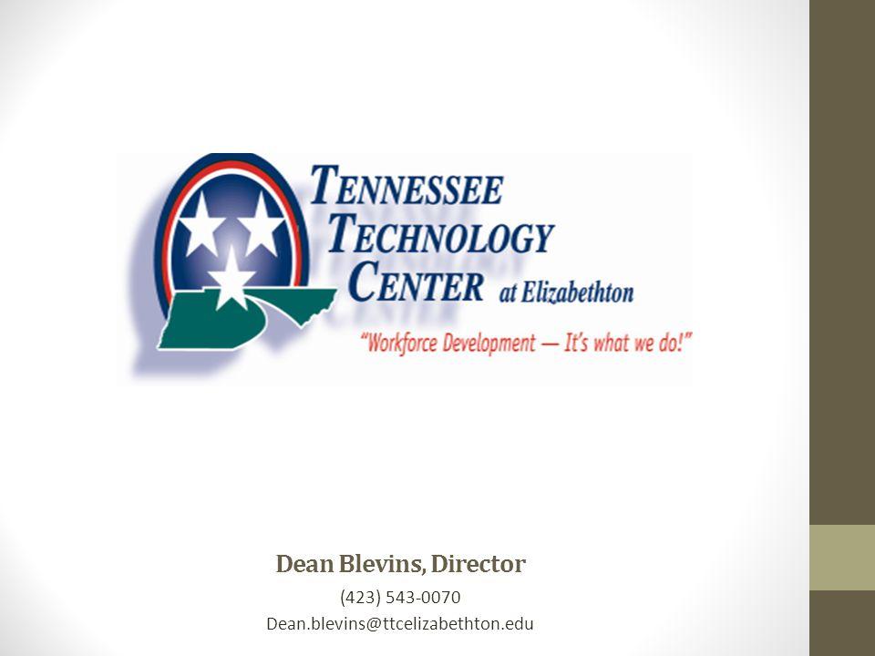 Dean Blevins, Director (423) 543-0070 Dean.blevins@ttcelizabethton.edu