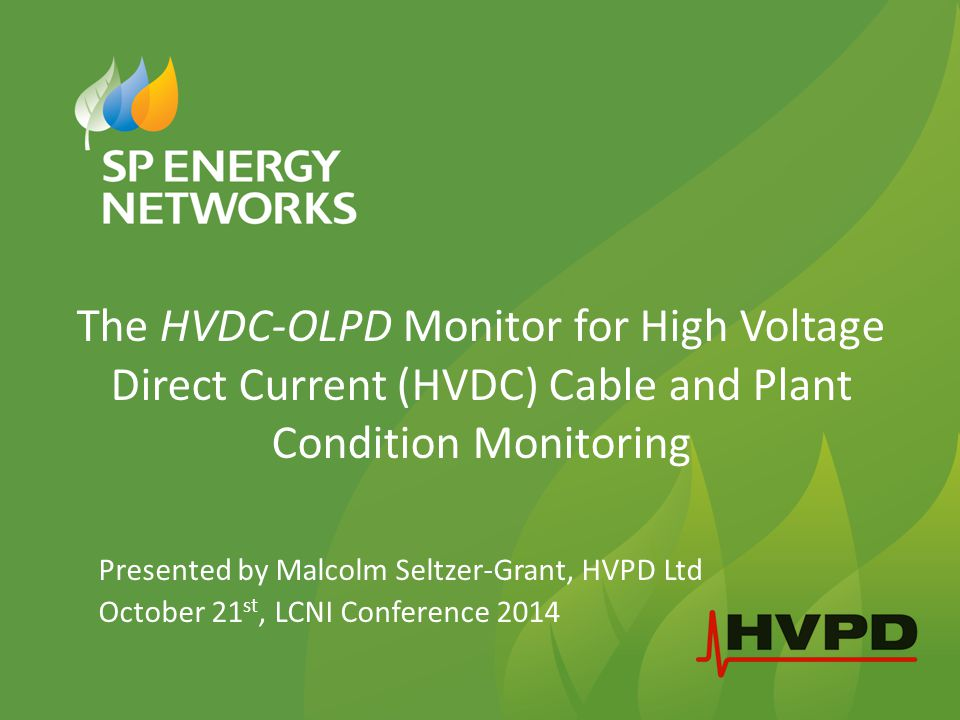 2 Contents Introduction to Partial Discharge HVDC OLPD Monitoring System Project Summary Sensors Installation and Monitoring Results Conclusions