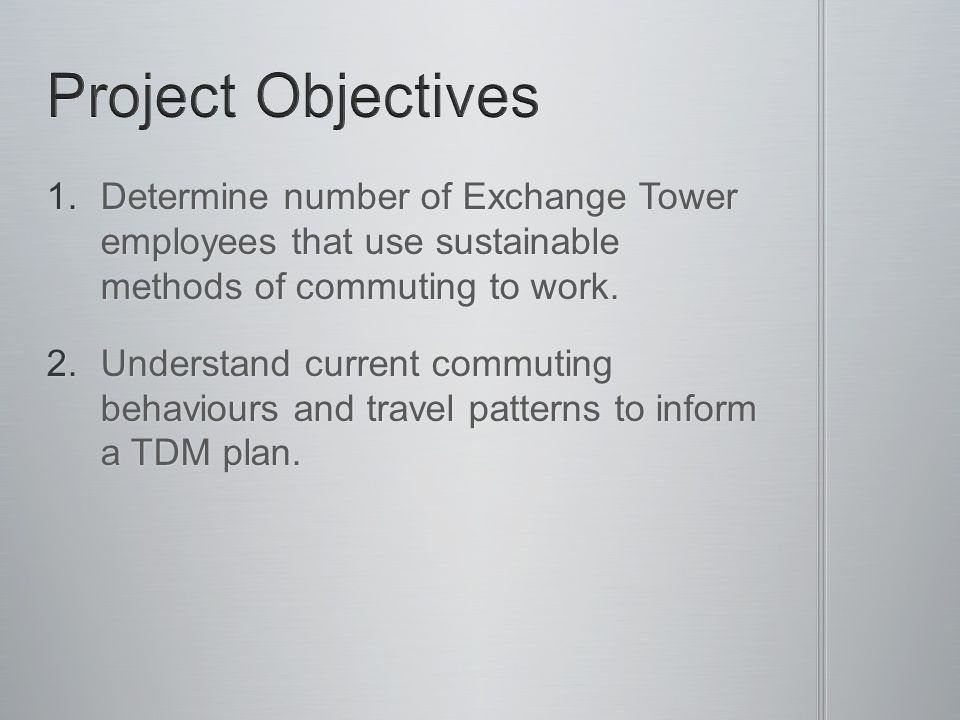 1.Determine number of Exchange Tower employees that use sustainable methods of commuting to work.