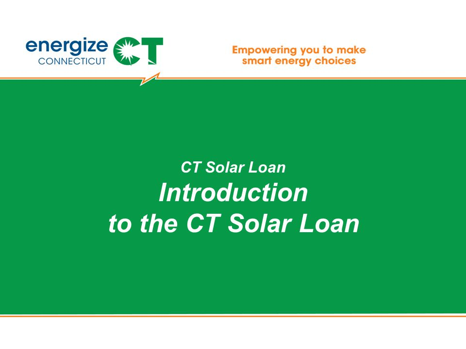 CT Solar Loan Introduction to the CT Solar Loan