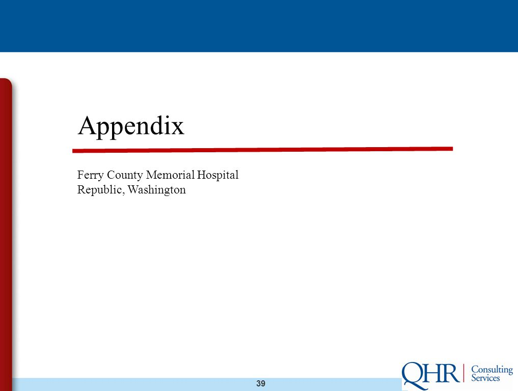39 Appendix Ferry County Memorial Hospital Republic, Washington