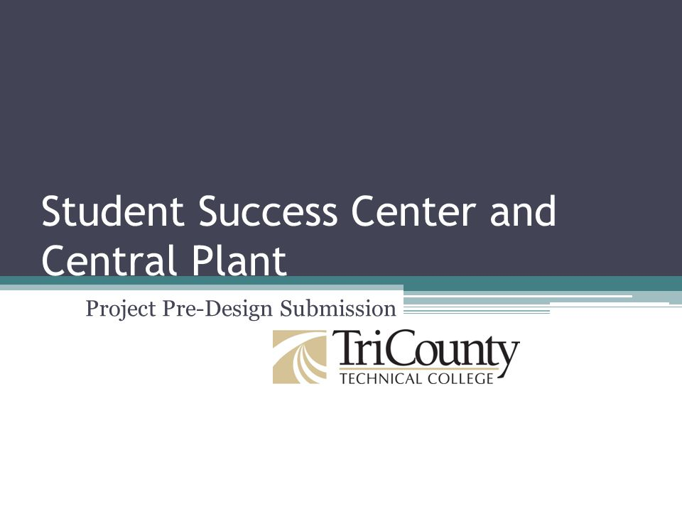 Student Success Center and Central Plant Project Pre-Design Submission