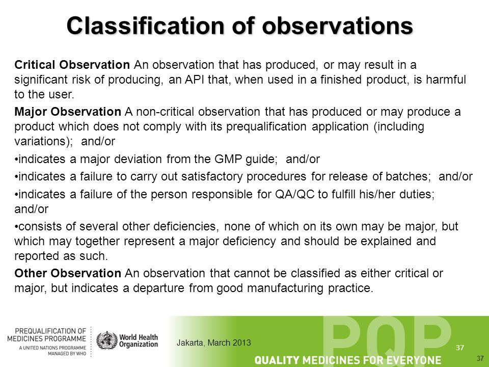 37 Jakarta, March 2013 Classification of observations Critical Observation An observation that has produced, or may result in a significant risk of pr