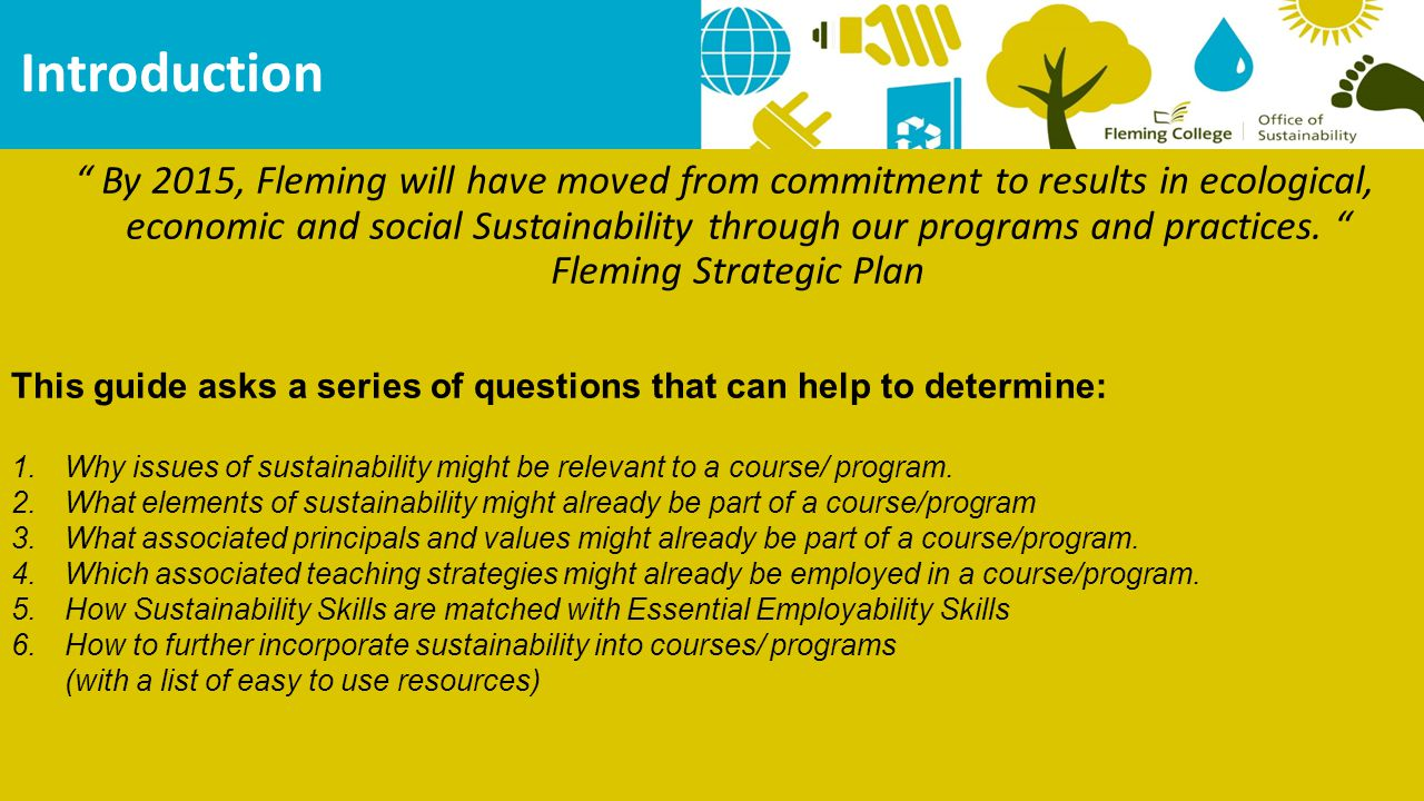 By 2015, Fleming will have moved from commitment to results in ecological, economic and social Sustainability through our programs and practices.