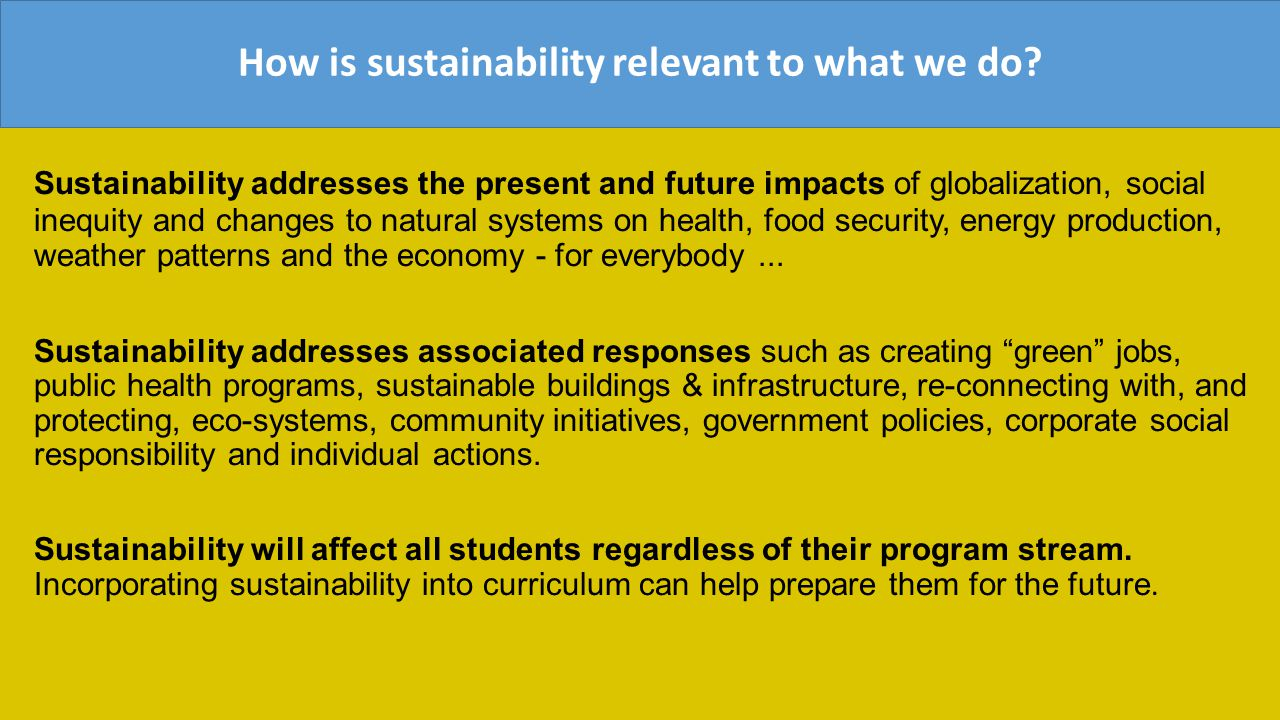 How is sustainability relevant to what we do.