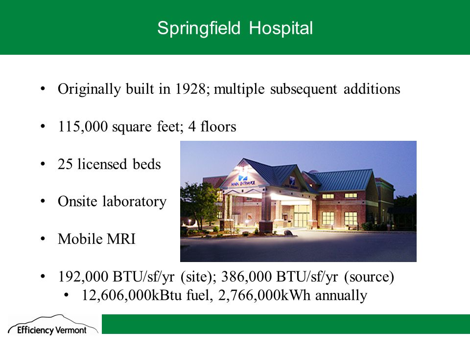 2 We go where the savings are Springfield Hospital Originally built in 1928; multiple subsequent additions 115,000 square feet; 4 floors 25 licensed b