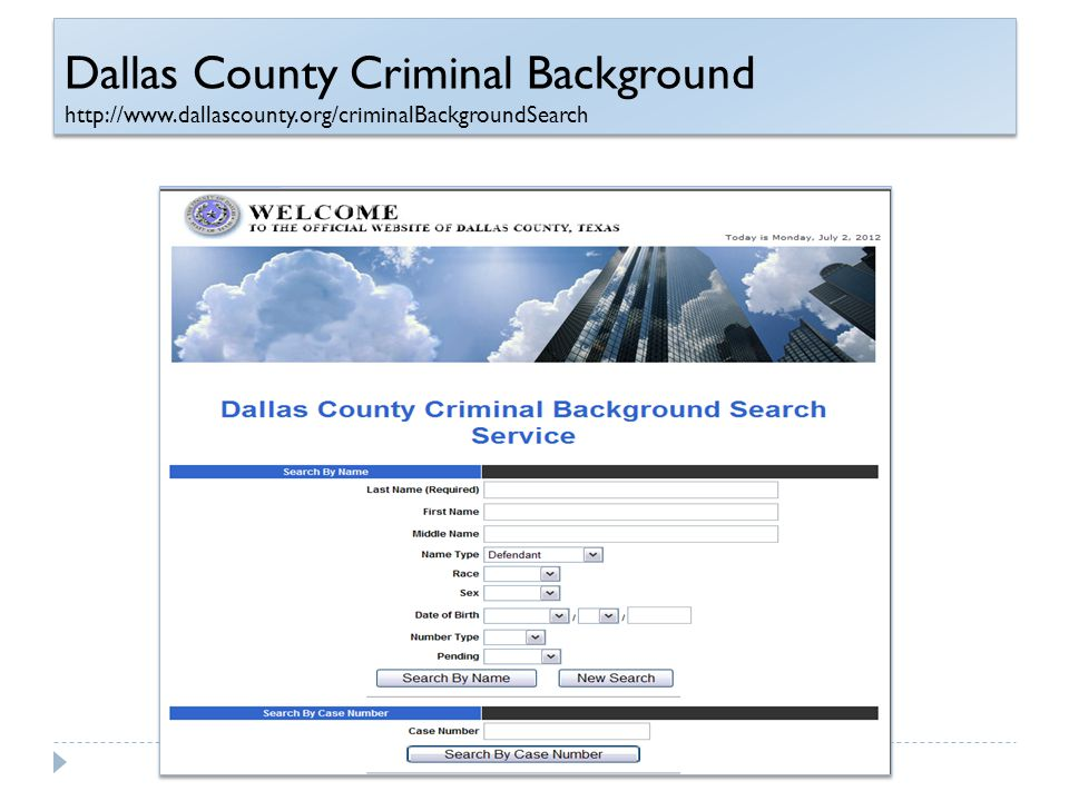Dallas County Criminal Background http://www.dallascounty.org/criminalBackgroundSearch