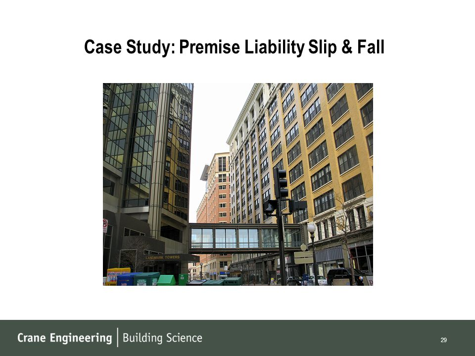 Case Study: Premise Liability Slip & Fall 29