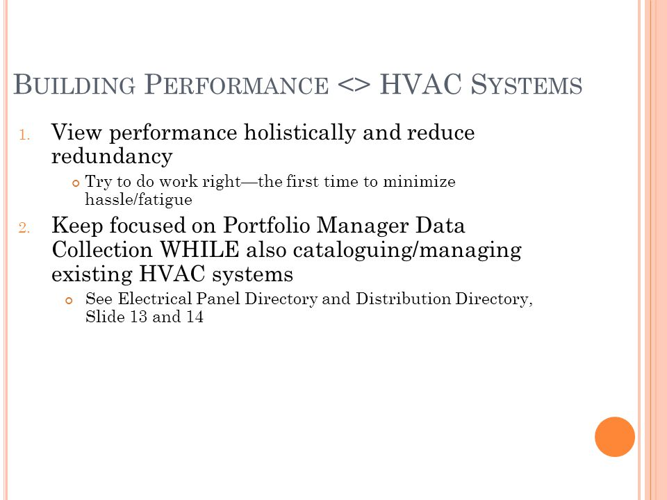 1. View performance holistically and reduce redundancy Try to do work right—the first time to minimize hassle/fatigue 2. Keep focused on Portfolio Man