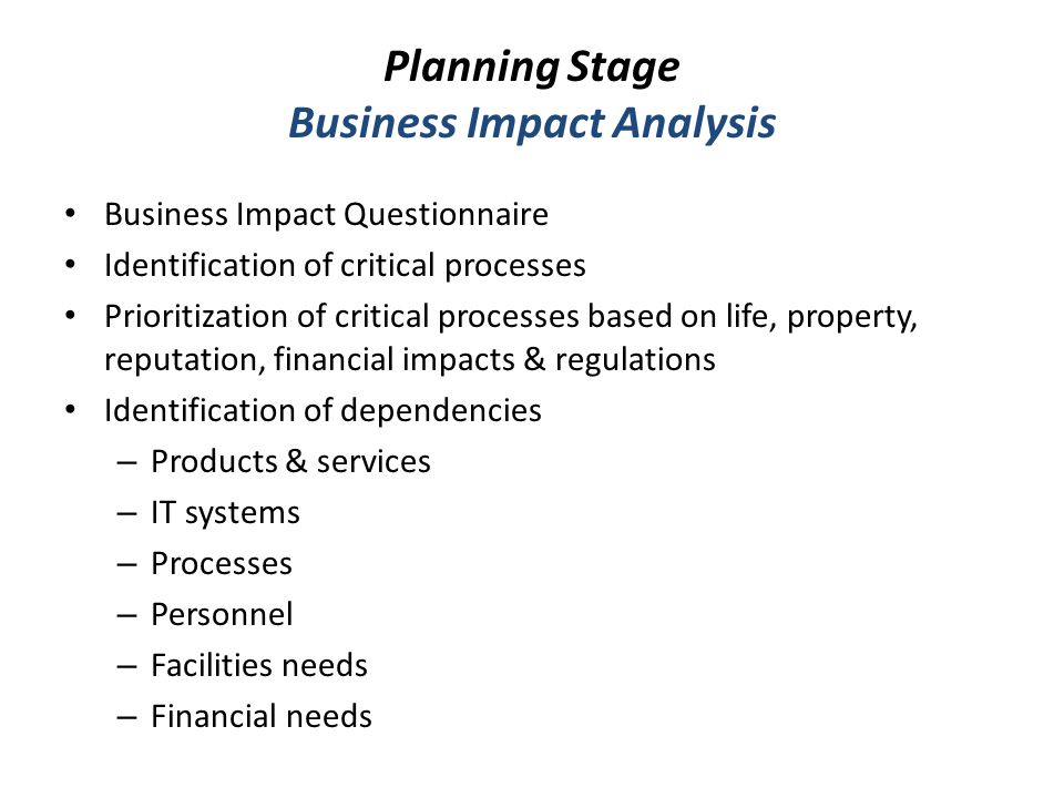 Planning Stage Business Impact Analysis Business Impact Questionnaire Identification of critical processes Prioritization of critical processes based