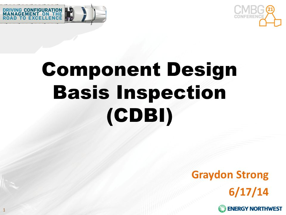 1 Component Design Basis Inspection (CDBI) Graydon Strong 6/17/14