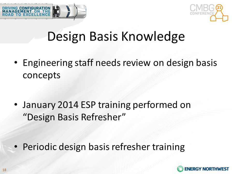 18 Design Basis Knowledge Engineering staff needs review on design basis concepts January 2014 ESP training performed on Design Basis Refresher Periodic design basis refresher training