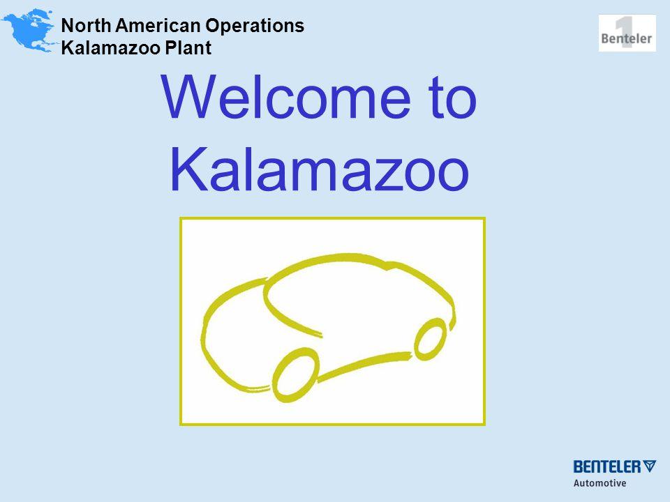 North American Operations Kalamazoo Plant Welcome to Kalamazoo