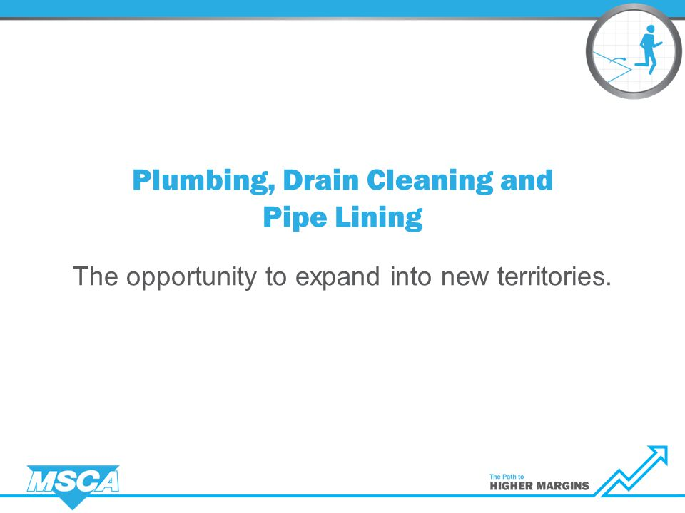 Plumbing, Drain Cleaning and Pipe Lining The opportunity to expand into new territories.