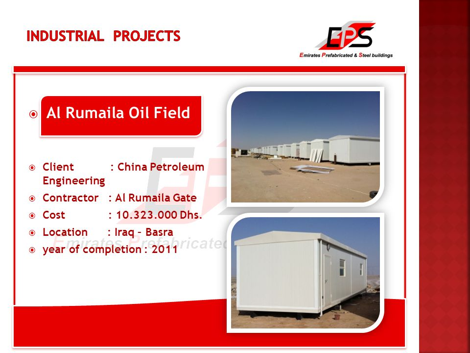  Al Rumaila Oil Field  Client : China Petroleum Engineering  Contractor : Al Rumaila Gate  Cost : 10.323.000 Dhs.