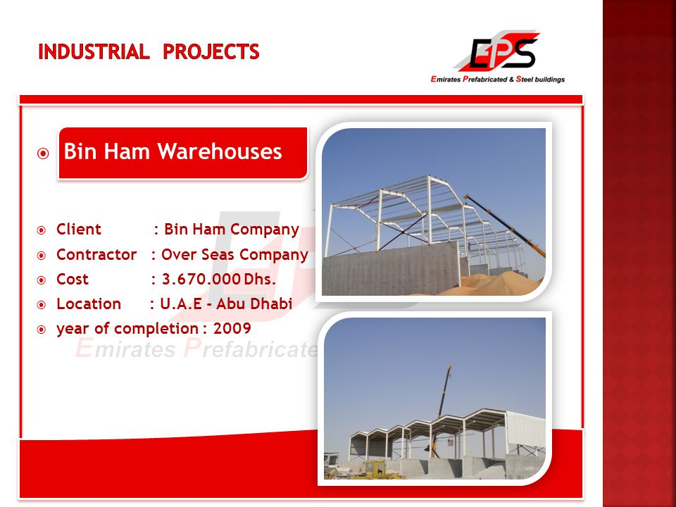  Bin Ham Warehouses  Client : Bin Ham Company  Contractor : Over Seas Company  Cost : 3.670.000 Dhs.