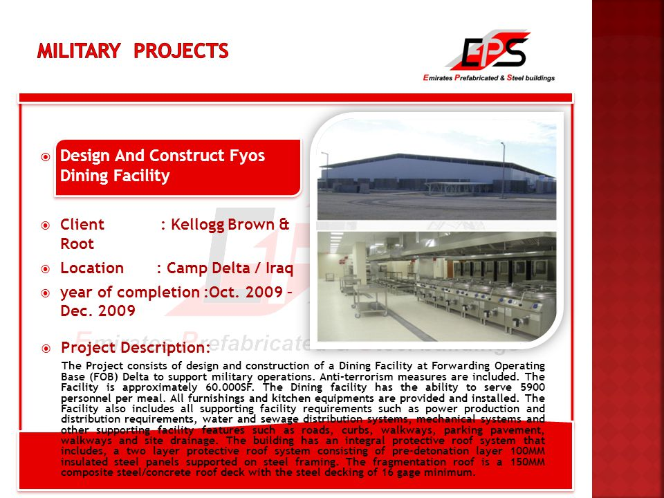  Design And Construct Fyos Dining Facility  Client : Kellogg Brown & Root  Location : Camp Delta / Iraq  year of completion :Oct.