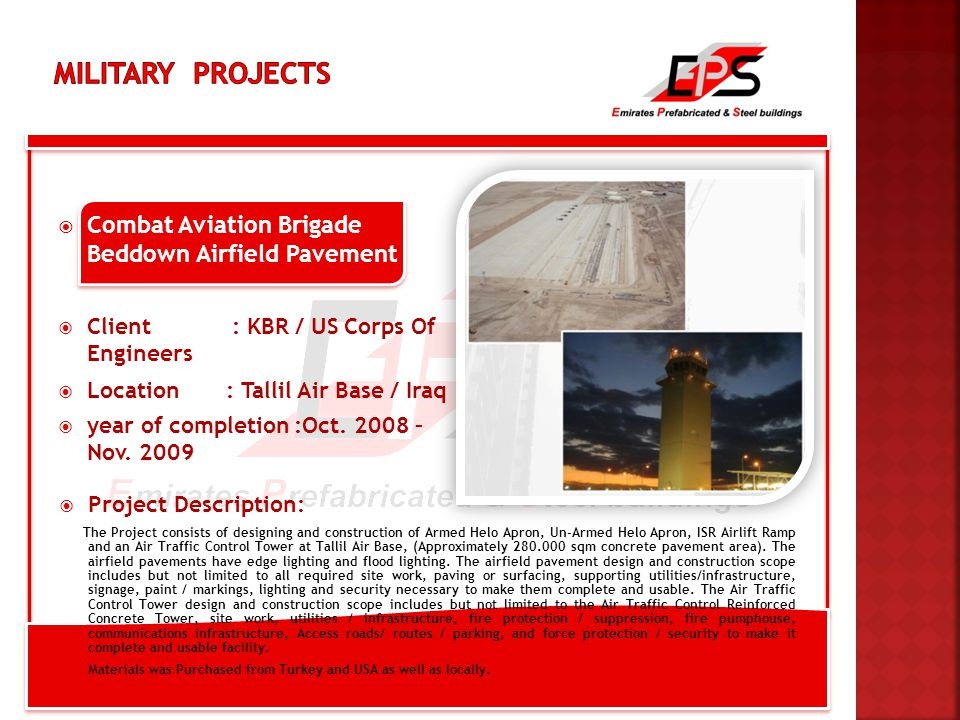  Combat Aviation Brigade Beddown Airfield Pavement  Client : KBR / US Corps Of Engineers  Location : Tallil Air Base / Iraq  year of completion :Oct.