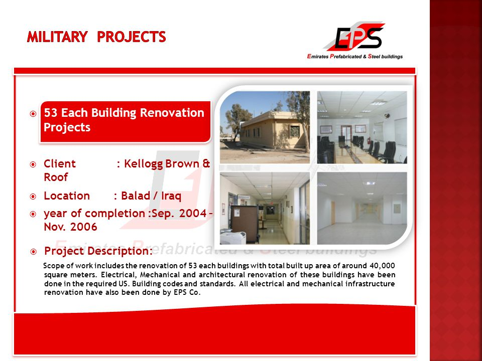  53 Each Building Renovation Projects  Client : Kellogg Brown & Roof  Location : Balad / Iraq  year of completion :Sep.