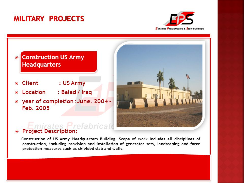  Construction US Army Headquarters  Client : US Army  Location : Balad / Iraq  year of completion :June.