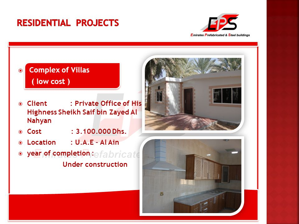  Complex of Villas ( low cost )  Client : Private Office of His Highness Sheikh Saif bin Zayed Al Nahyan  Cost : 3.100.000 Dhs.
