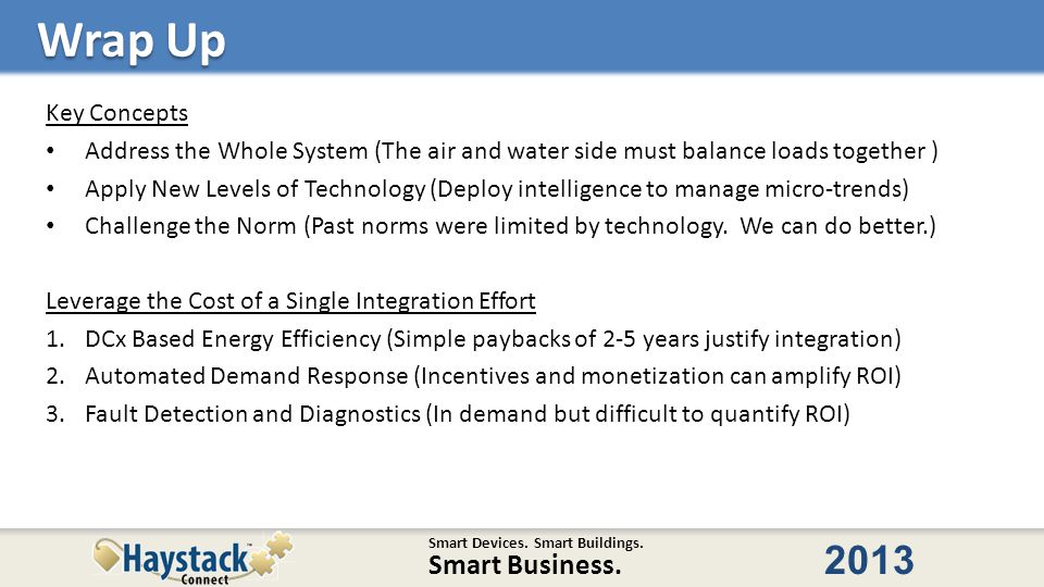 Smart Devices. Smart Buildings. Smart Business. 2013 Key Concepts Address the Whole System (The air and water side must balance loads together ) Apply
