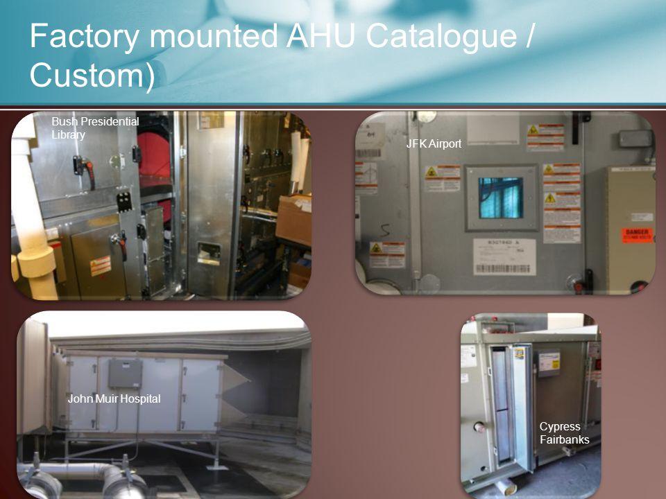 Factory mounted AHU Catalogue / Custom) Bush Presidential Library JFK Airport John Muir Hospital Cypress Fairbanks