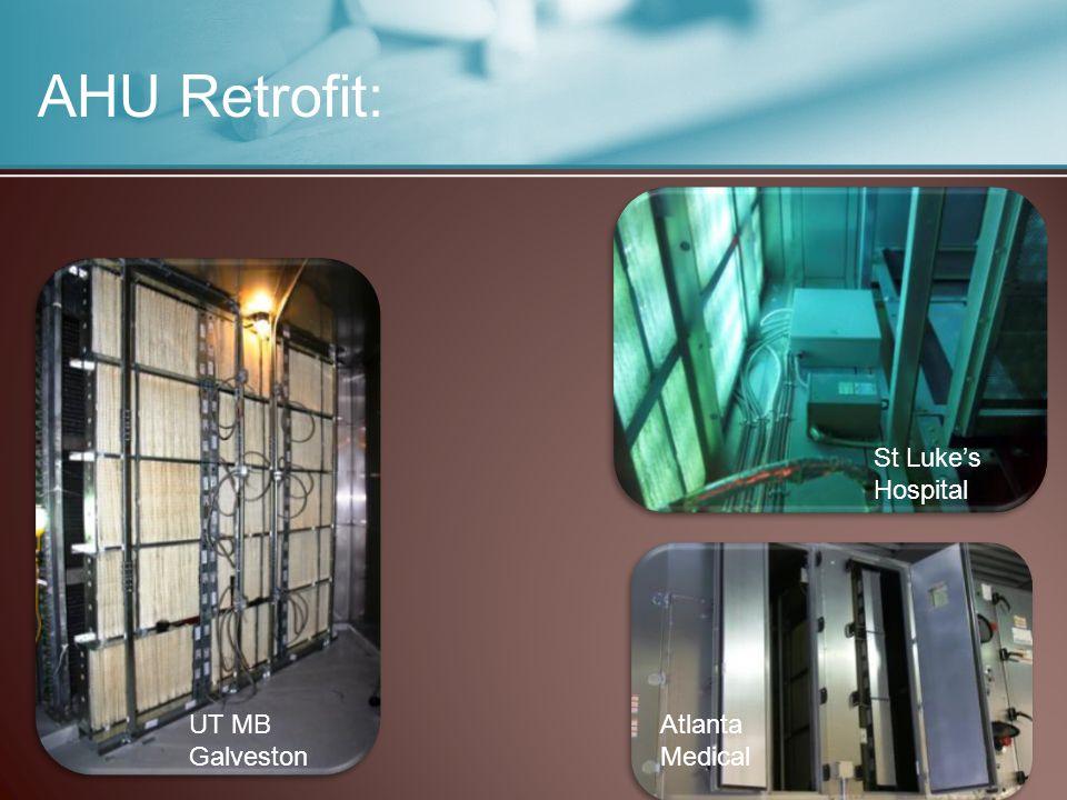 AHU Retrofit: UT MB Galveston Atlanta Medical St Luke's Hospital