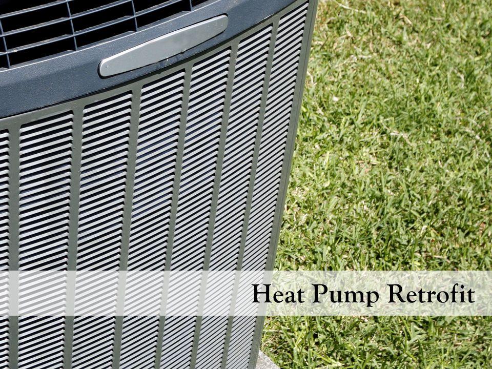 Heat Pump Retrofit