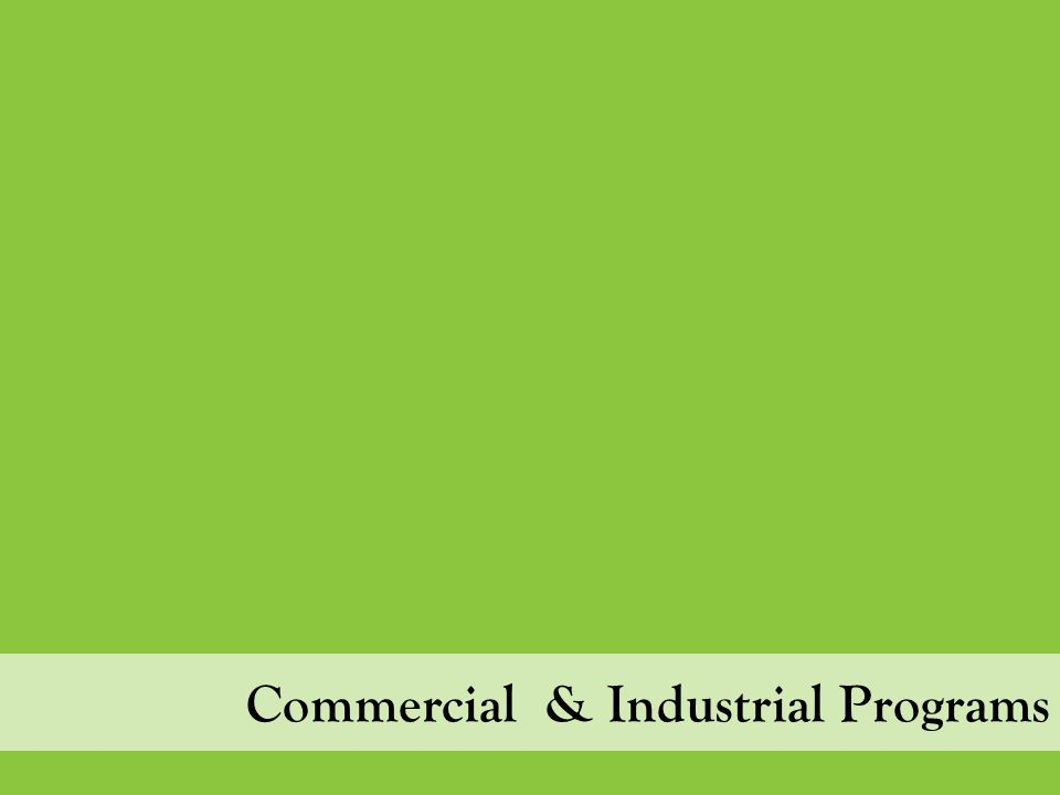 Commercial & Industrial Programs