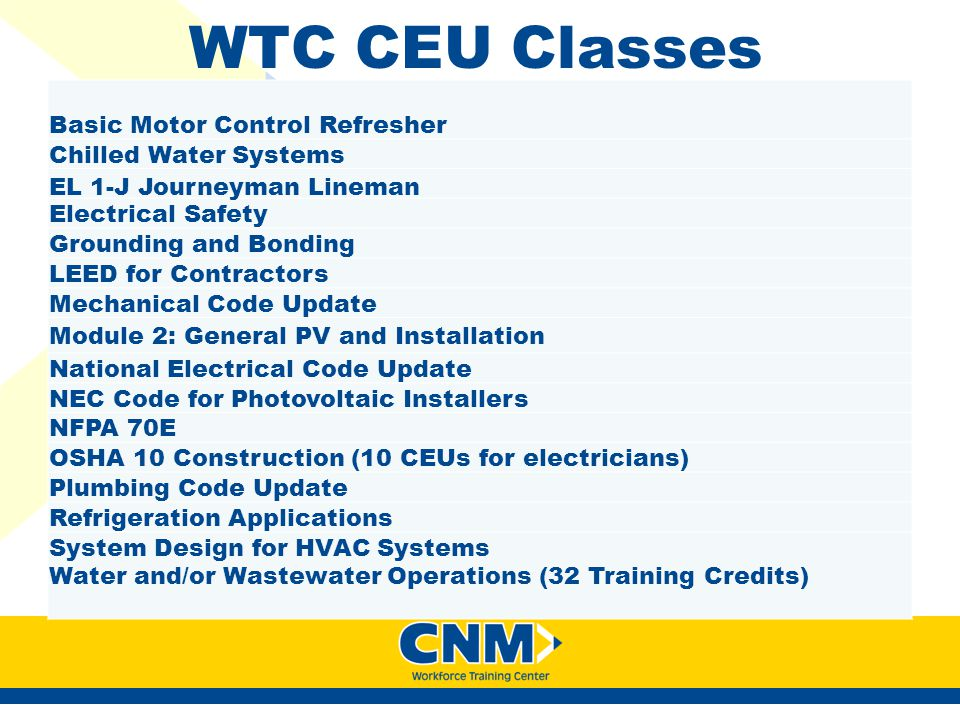 WTC CEU Classes Basic Motor Control Refresher Chilled Water Systems EL 1-J Journeyman Lineman Electrical Safety Grounding and Bonding LEED for Contrac