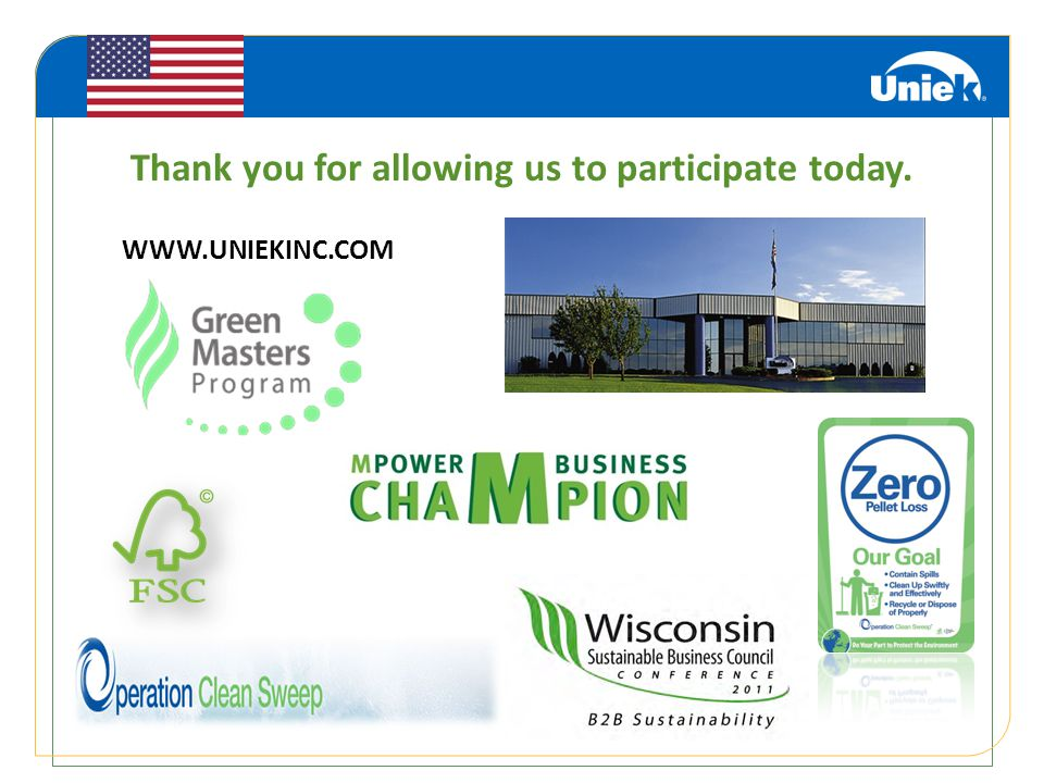 Thank you for allowing us to participate today. WWW.UNIEKINC.COM