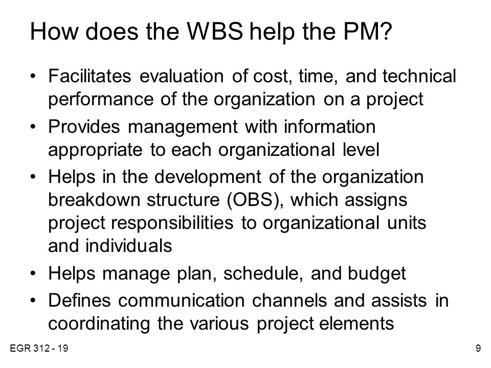 EGR 312 - 199 How does the WBS help the PM.