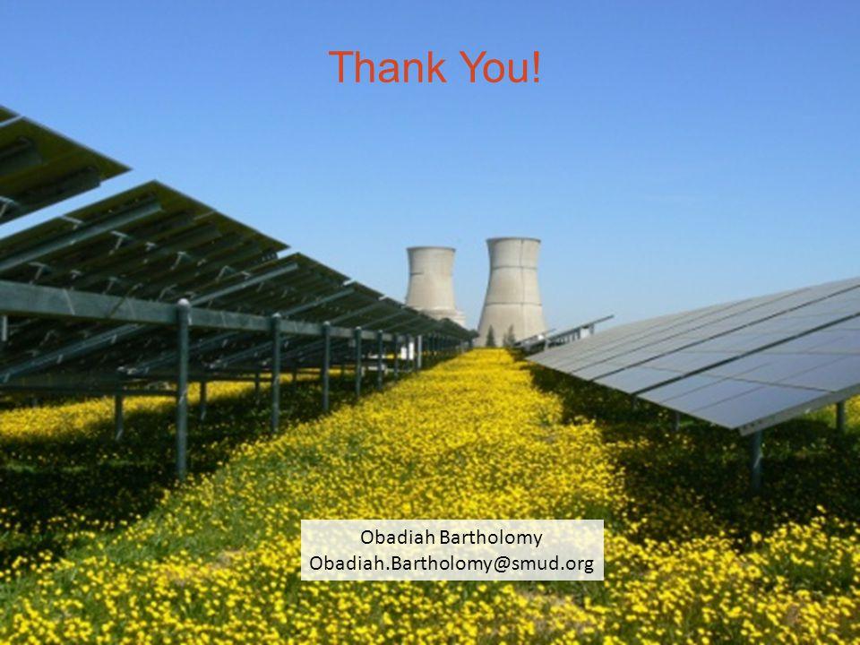 10 Thank You! Obadiah Bartholomy Obadiah.Bartholomy@smud.org